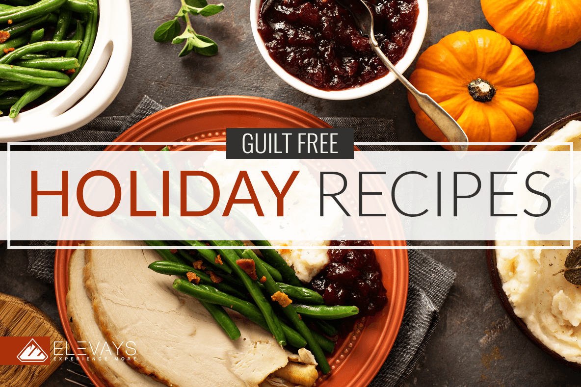 Guilt Free Holiday Recipes