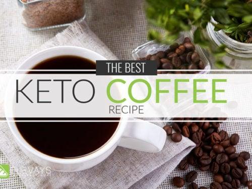 The Best Keto Coffee Recipe