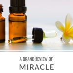 Brand Review of Miracle Essential Oils