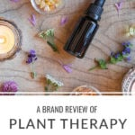 Brand Review Plant Therapy Essential Oils