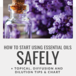 How to Start Using Essential Oils Safely - The Safety Guide for Beginners